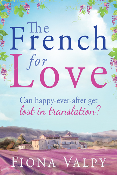 The French for Love Fiona Valpy Womens Fiction