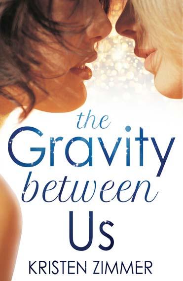 The Gravity Between Us LGBT Romance Kristen Zimmer