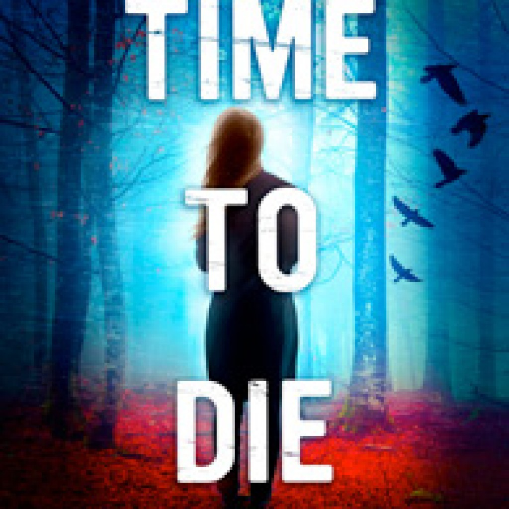 Time to Die Caroline Mitchell Supernatural Thriller Book Cover