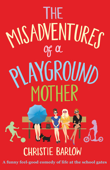 The Misadventures of a Playground Mother Christie Barlow Chick Lit Book Cover
