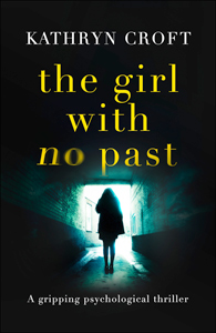 Kathryn Croft The Girl With No Past Psychological Thriller Book Cover