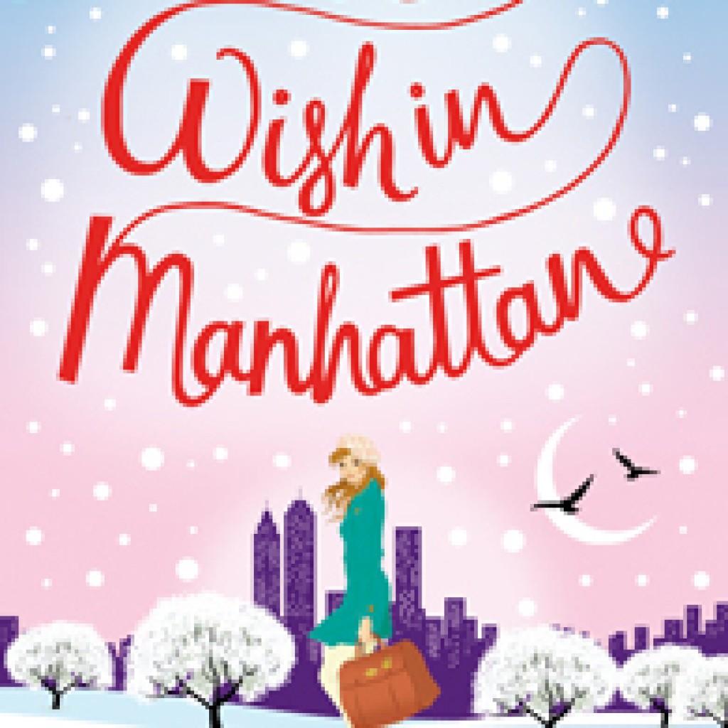 One Wish in Manhattan Mandy Baggot Christmas Romance Chick Lit Book Cover