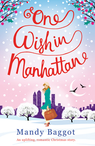 One Wish in Manhattan Mandy Baggot Christmas Romance Chick Lit Book Cover