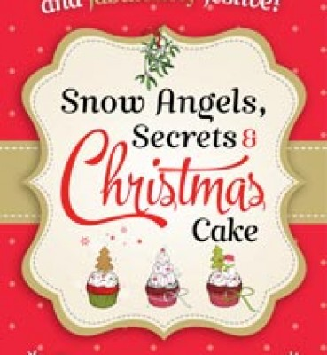 Snow Angels, Secrets & Christmas Cake